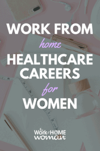 https://www.theworkathomewoman.com/wp-content/uploads/In-Demand-Work-From-Home-Healthcare-Careers-for-Women-1-200x300.png