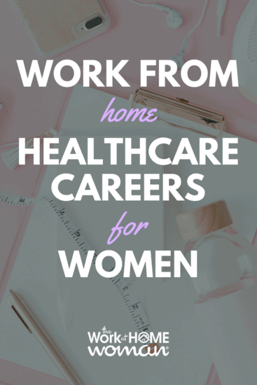 In-Demand Work-From-Home Healthcare Careers for Women
