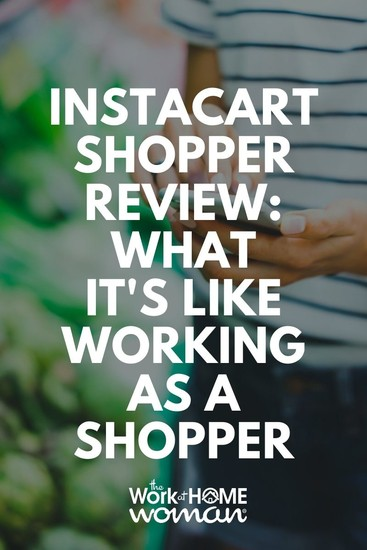 Do you like grocery shopping? If so, check out our review of what it's like working for Instacart and see if this is the right job for you. #extramoney #smartphoneapps #sidegig via @TheWorkatHomeWoman