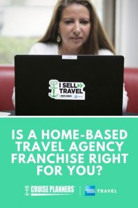 Is a Home-Based Travel Agency Franchise Right for You?