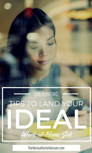 Job Hunting Tips to Land Your Ideal Work-at-Home Job