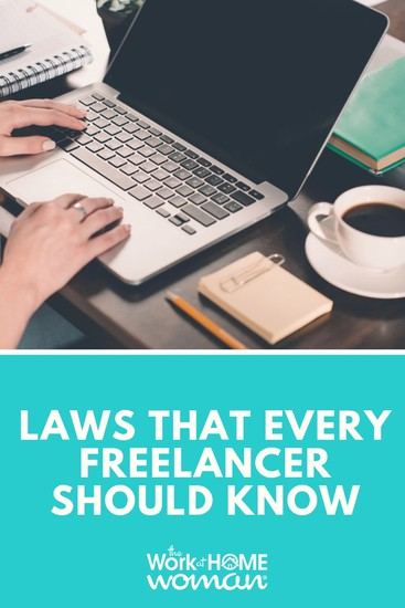 As a freelancer, you face a very different set of legal issues than your 9-to-5 counterparts. And what you don't know could definitely hurt you. Here are laws that every freelancer should know. #freelance #laws  via @TheWorkatHomeWoman