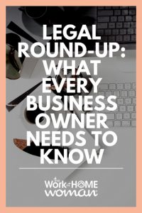 Legal Round-Up What Every Business Owner Needs to Know