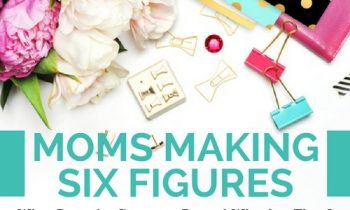 Moms Making Six Figures – What Does the Company Do and Who Are They?