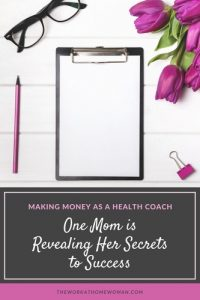 Making Money as a Health Coach: One Mom is Revealing Her Secrets to Success