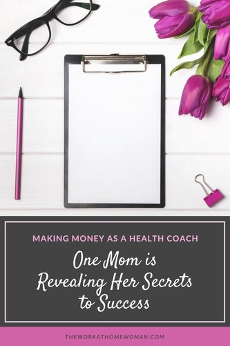 Making Money as a Health Coach: One Mom is Revealing Her Secrets to Success #business #health #coach