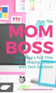 How This Mom Boss is Earning a Full-Time Income Helping Others with Tech Solutions