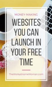 Money-Making Websites You Can Launch In Your Free Time