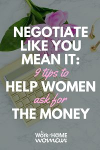 Negotiate Like You Mean It - 9 Tips to Help Women Ask for the Money