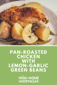 https://www.theworkathomewoman.com/wp-content/uploads/Pan-Roasted-Chicken-With-Lemon-Garlic-Green-Beans-200x300.png