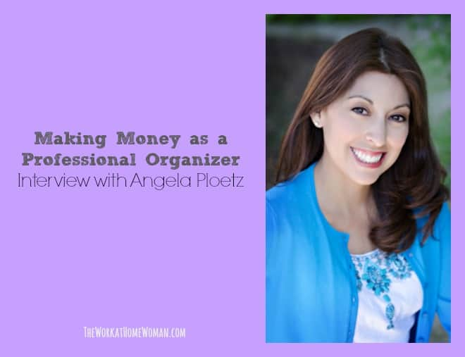 Making Money as a Professional Organizer – Interview with Angela Ploetz