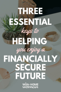 Preparing for Retirement: Discover the Three Essential Keys to Helping You Enjoy a Financially Secure Future