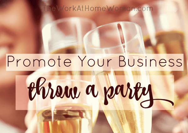 A Creative Way to Promote Your Business – Throw a Party or Event