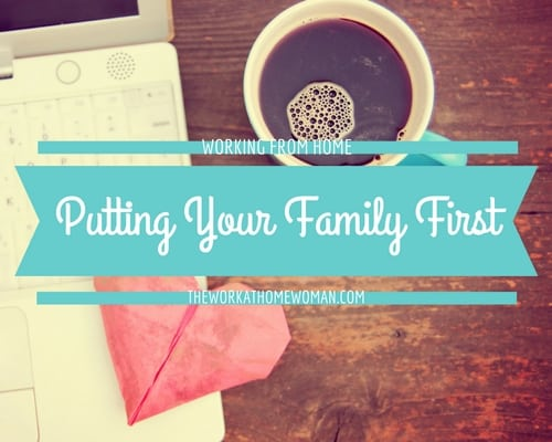 When Work Time Creeps Into Family Time - How to Put Your Family First