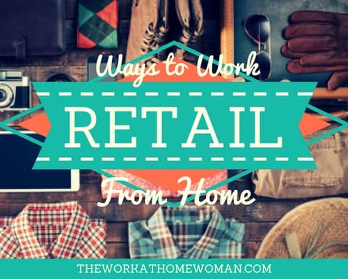 Remote Retail Jobs: Ways to Work Retail From Home