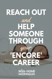 Reach Out and Help Someone Through Your 'Encore' Career