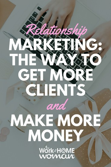 Relationship Marketing The Way to Get More Clients and Make More Money