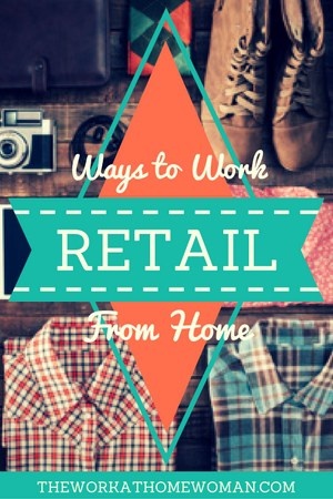 Ways to Work Retail From Home