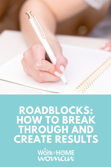 Roadblocks: How to Break Through and Create Results