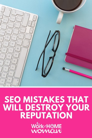 SEO Mistakes That Will Destroy Your Reputation