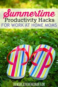 Summertime Productivity Hacks for Work at Home Moms