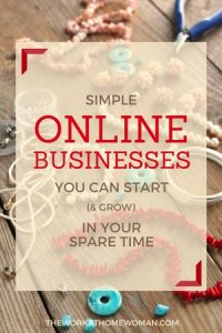 Simple Online Businesses You Can Start (and Grow) in Your Spare Time