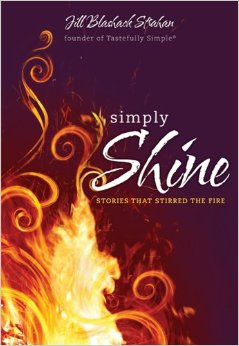 Looking for a Dose of Inspiration... Read Simply Shine: Stories That Stirred The Fire