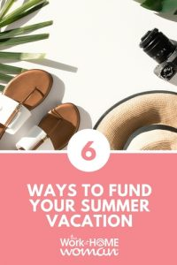 Six Ways to Fund Your Summer Vacation