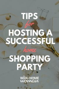 Tips for Hosting a Successful Home Sales Party