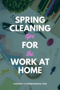 Spring Cleaning Tips for the Work at Home Woman