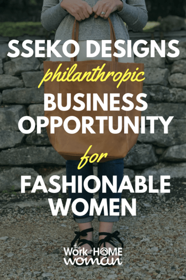 Would you like to work from home while also making a difference in the world? Then check out Sseko Designs, a philanthropic business for fashionable women. #ad #business #fashion #workfromhome via @TheWorkatHomeWoman