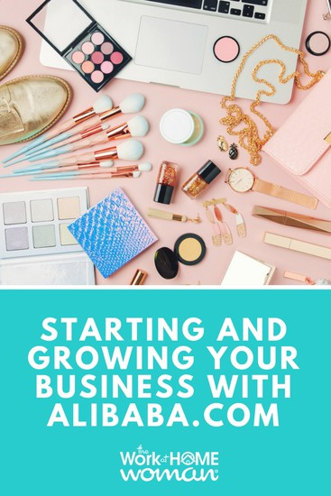 Starting and Growing Your Business with Alibaba.com