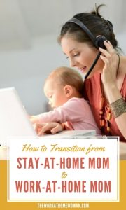 How to Transition from Stay-at-Home Mom to Work-at-Home Mom