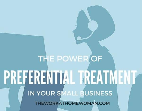 The Power of Preferential Treatment in Your Small Business