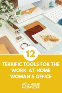 12 Terrific Tools for the Work-at-Home Woman's Office