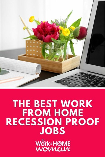 The Best Work From Home Recession Proof Jobs