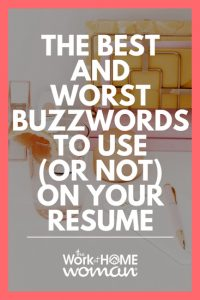 The Best and Worst Buzzwords to Use (or Not) on Your Resume