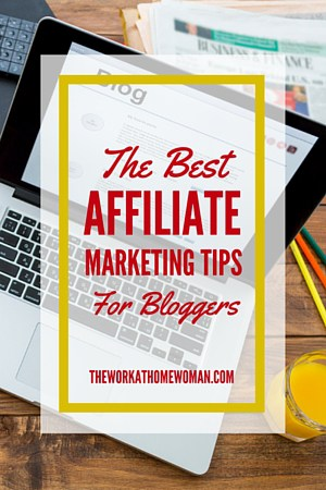 The Best Affiliate Marketing Tips For Bloggers