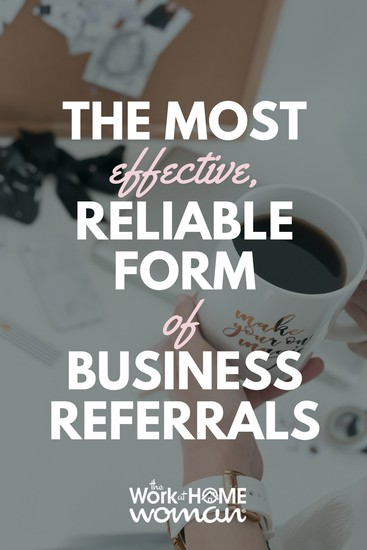 The Most Effective, Reliable Form of Business Referrals