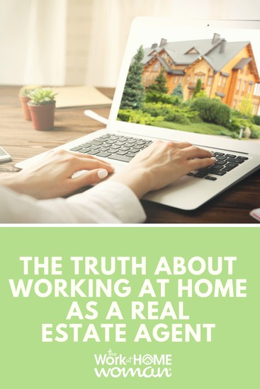 Do you dream of working from home as a real estate agent? Here are some fast and hard truths about self-employment in this industry. #workfromhome #realestate via @TheWorkatHomeWoman