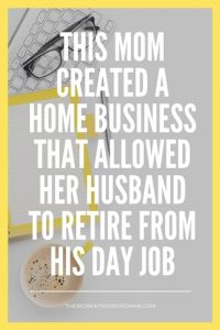 This Mom Created a Home Business That Allowed Her Husband to Retire From His Day Job