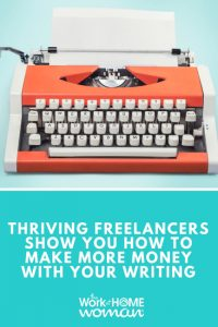 Thriving Freelancers Show You How to Make More Money with Your Writing