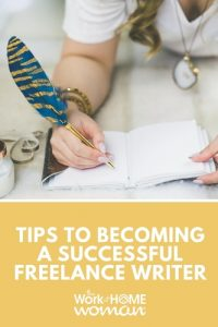 Tips To Becoming A Successful Freelance Writer