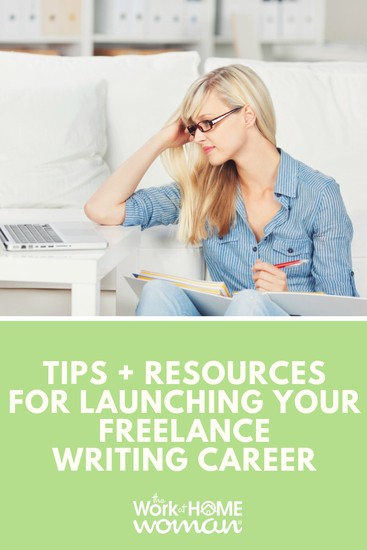 Tips and Resources for Launching Your Freelance Writing Career