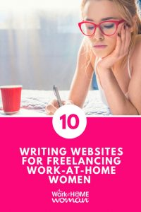 Top 10 Writing Websites for Freelancing Work-at-Home Women