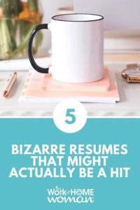 Top 5 Bizarre Resumes That Might Actually Be a Hit