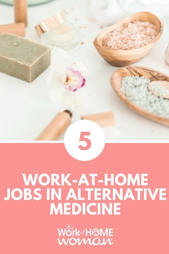 Top 5 Work-at-Home Jobs in Alternative Medicine