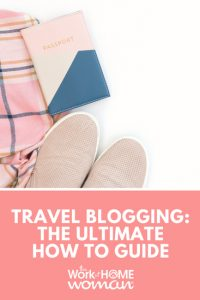 Travel Blogging - The Ultimate How To Guide