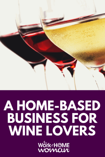 Traveling Vineyard - A Home-Based Business for Wine Lovers