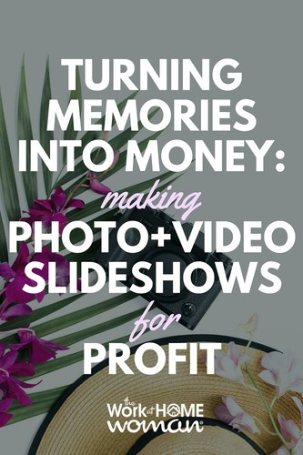 Turning Memories into Money Making Photo + Video Slideshows for Profit #business #workfromhome #photo #video #makemoney #slideshows #profit